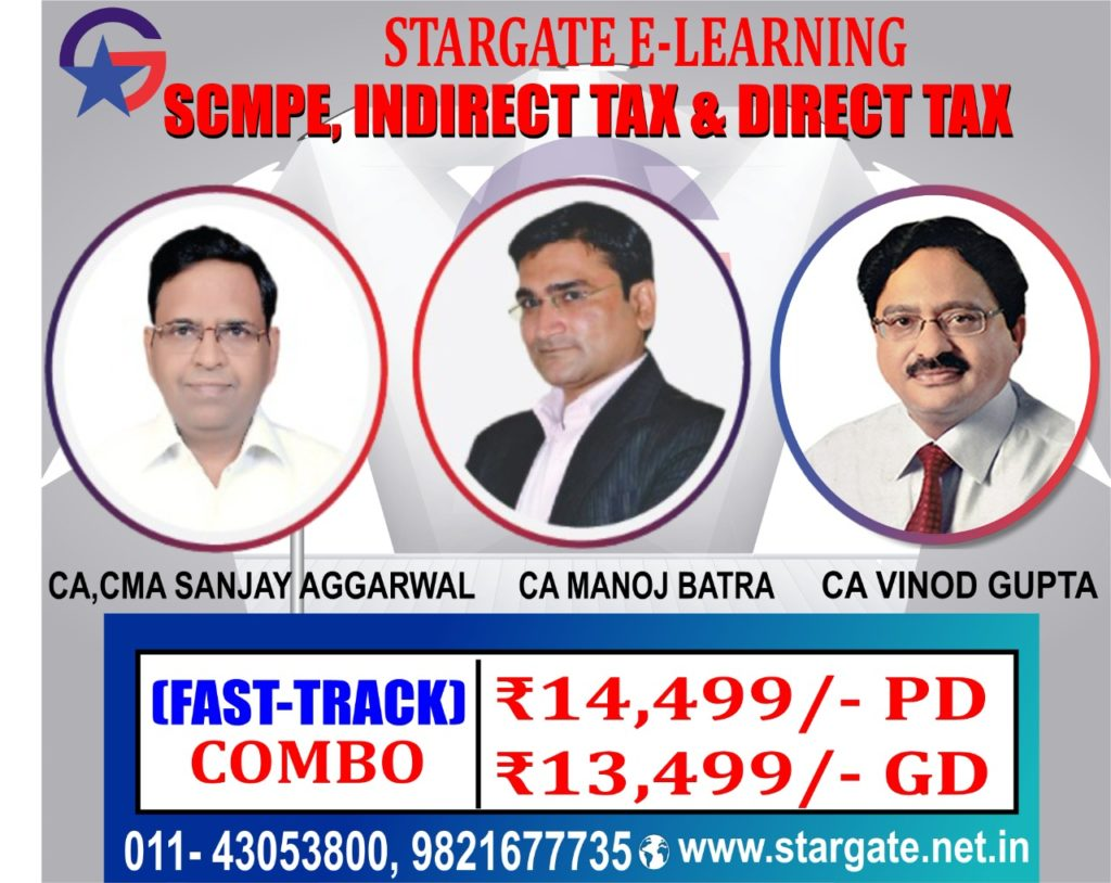 CA DIRECT TAX +SCMPE (COSTING) + INDIRECT TAX FAST TRACK CLASSES COMBO OFFER