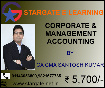 CORPORATE & MANAGEMENT ACCOUNTING BY CA CMA SANTOSH KUMAR