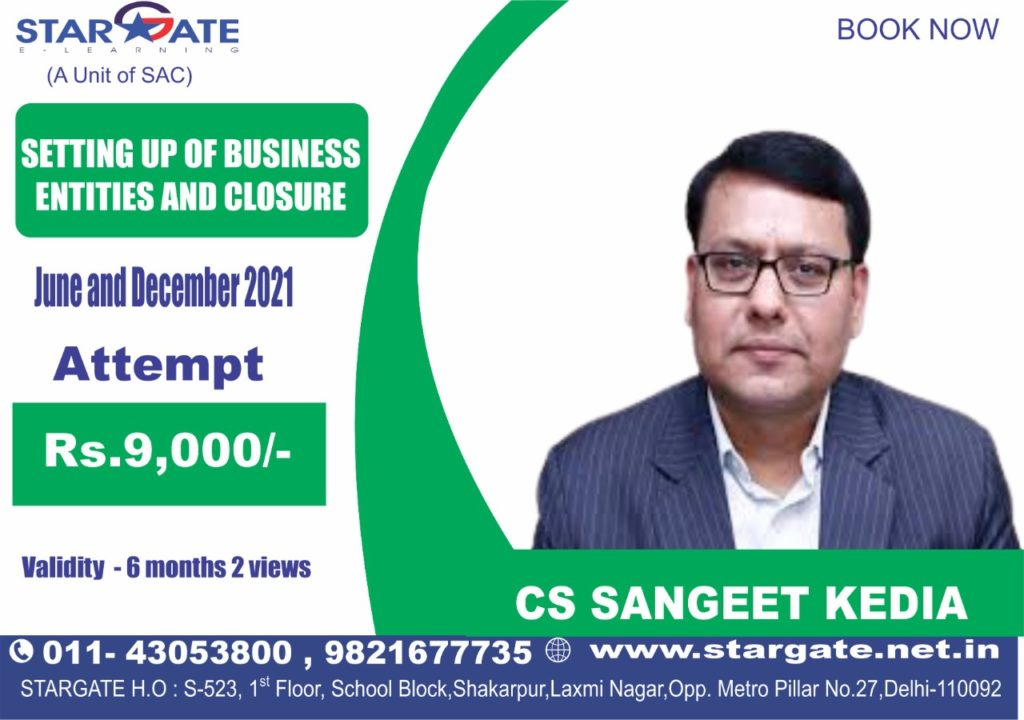 SETTING UP OF BUSINESS ENTITIES AND CLOSURE BY CS SANGEET KEDIA